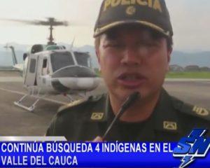 Continúa búsqueda de 4 índigenas desaparecidos, en el Valle del Cauca