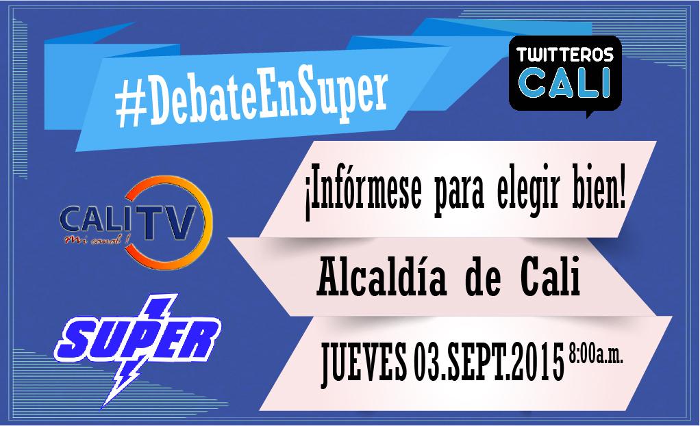 Hoy #DebateEnSuper con los candidatos a la alcaldía de Cali