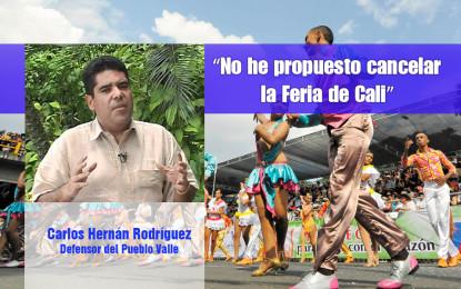 Defensor del Pueblo aclaró que nunca ha propuesto cancelar la Feria de Cali