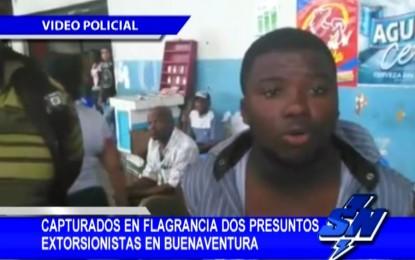 Fueron capturados en flagrancia dos presuntos extorsionistas en Buenaventura
