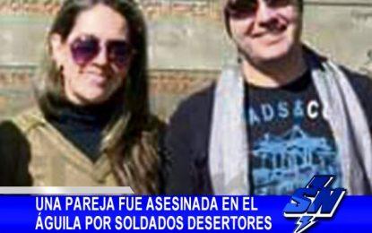 Una pareja fue asesinada en el Águila por soldados desertores
