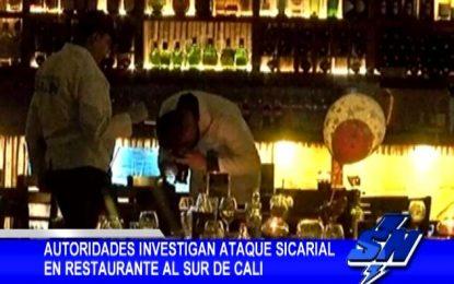 Autoridades investigan ataque sicarial en restaurante al sur de Cali