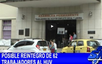 62 Ex-empleados del HUV podrían ser reintegrados